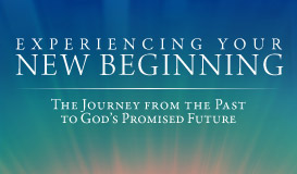 Experiencing Your New Beginning